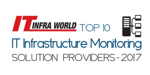 Top 10 IT Infrastructure Monitoring Solution Providers - 2017